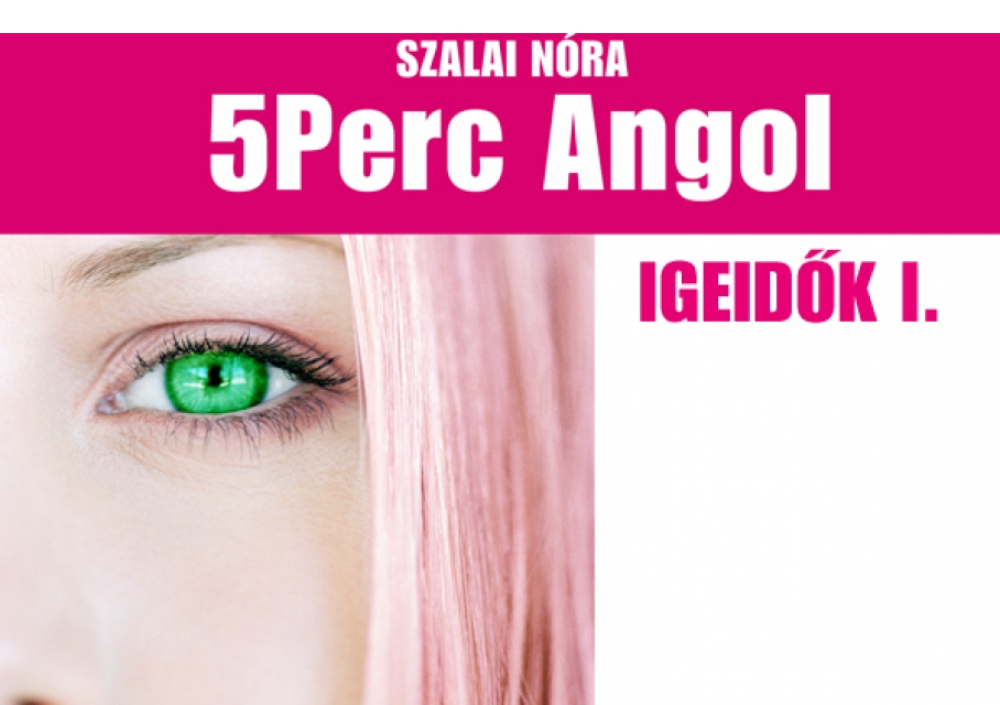 5Perc Angol - Igeidők I. Unit 1-14 ee6cc660e6