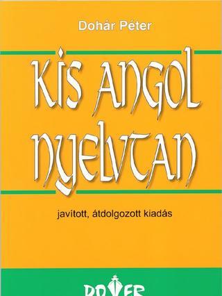 Kis Angol Nyelvtan - Dohár Péter