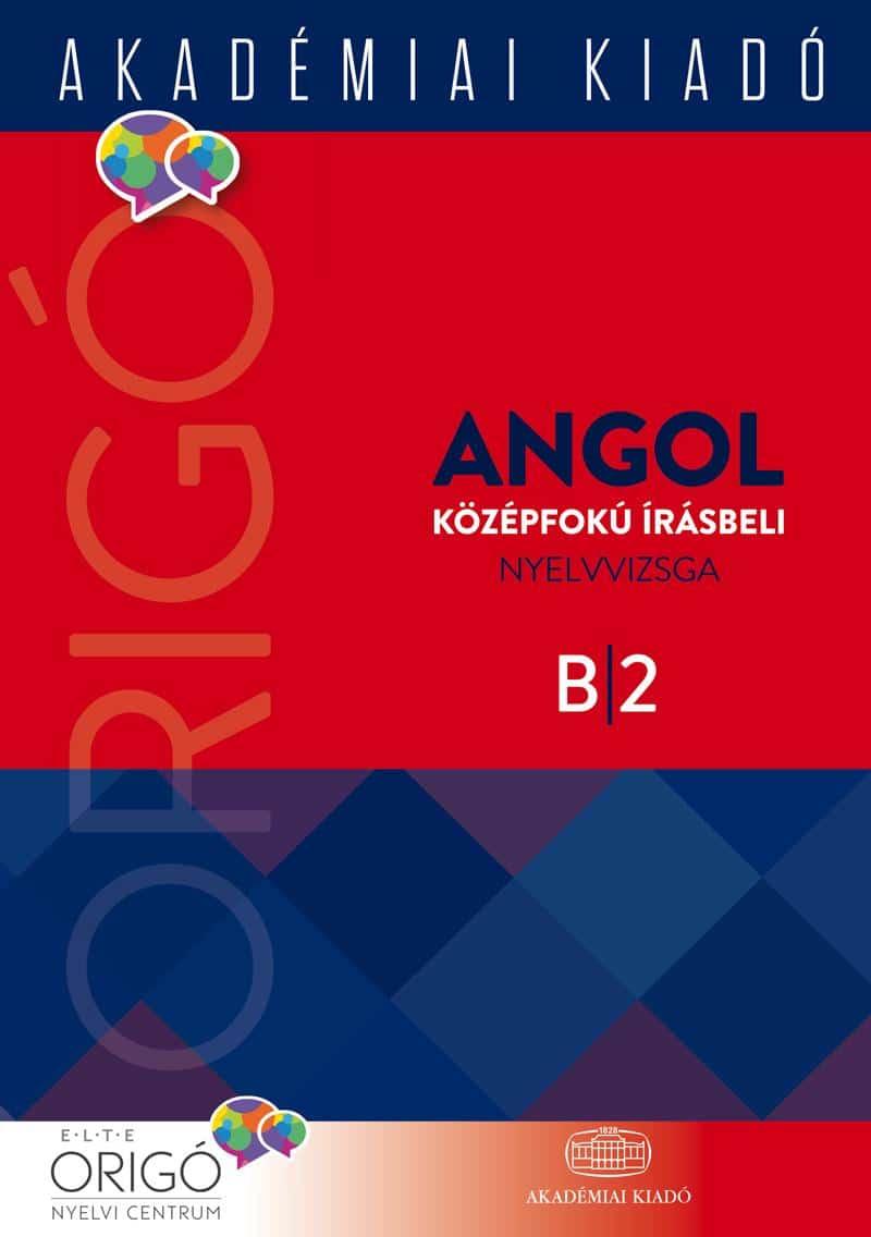 Origó – Angol középfokú írásbeli nyelvvizsga 2017