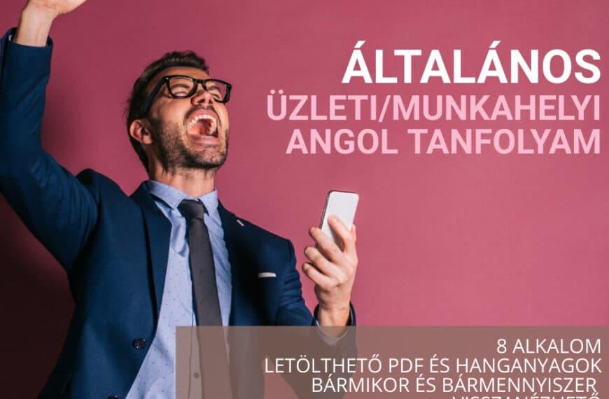 Általános üzleti / munkahelyi angol kurzus – ÉLŐ