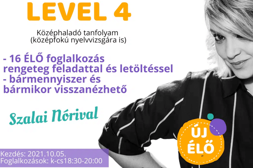 LEVEl 4 – erős középhaladó szinttől (középfokú nyelvvizsgára felkészítőként is)